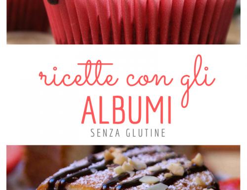 Ricette con gli albumi senza glutine
