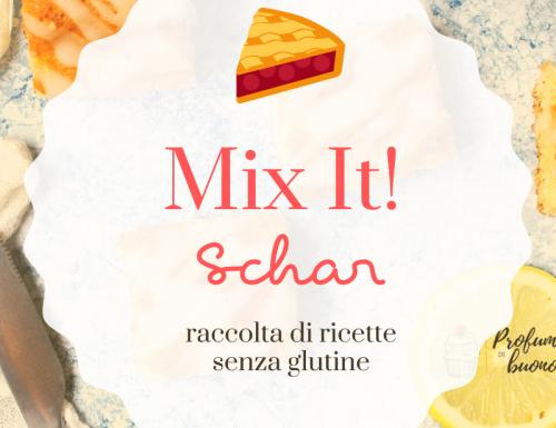Mix it schar: ricette per tutti i gusti!