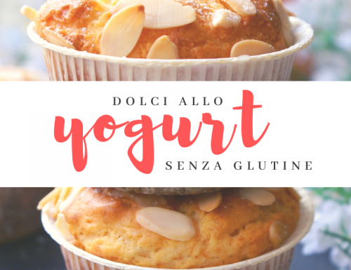 Dolci allo yogurt senza glutine