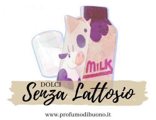 Dolci senza glutine e lattosio