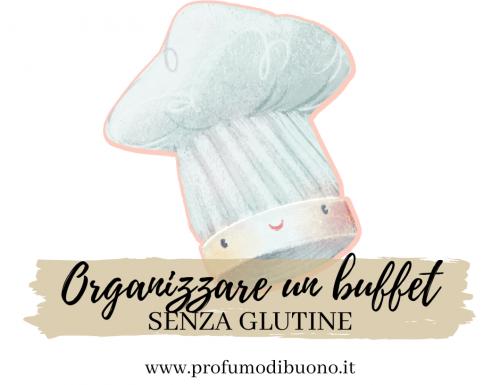 Buffet senza glutine: come organizzarlo?