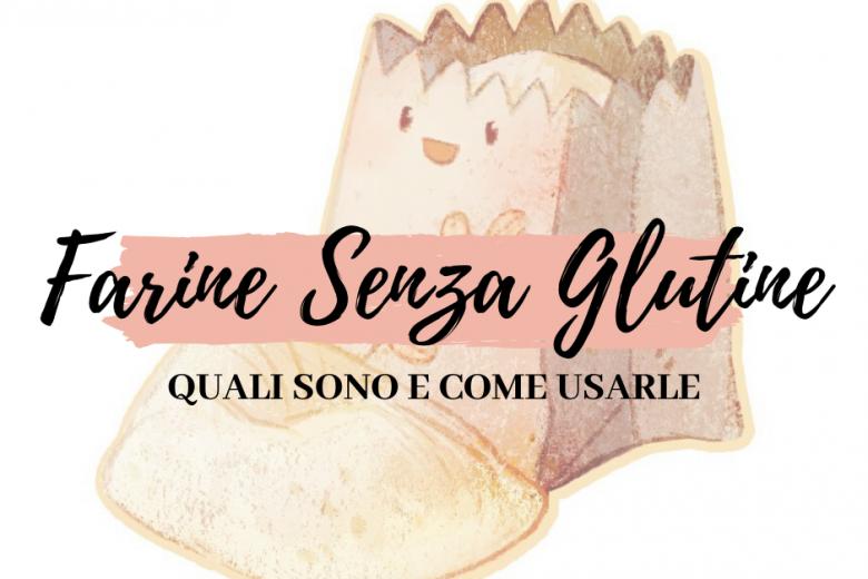 Farine senza glutine: quali sono e come usarle