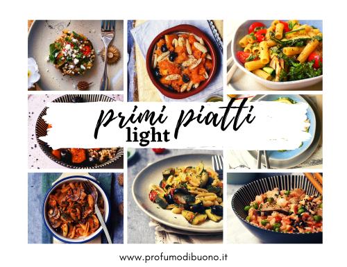 Primi piatti light leggeri e gustosi
