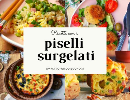 Piselli surgelati: tante ricette gustose e originali